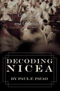 Decoding Nicea : Constantine and Christianity