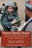 Human Terrain Teams: An Organizational Innovation for Sociocultural Knowledge in Irregular W...
