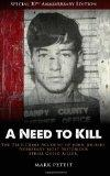 A Need To Kill: The True-Crime Account of John Joubert, Nebraska's Most Notorious Serial Chi...