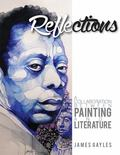 Reflections : A Collaboration Between Painting and Literature