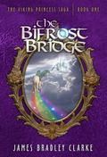 Bifrost Bridge : The Viking Princess Saga