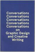 Five Conversations on Graphic Design and Creative Writing : Five Conversations on Graphic De...