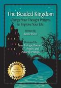 Beaded Kingdom : Change Your Thoughts to Improve Your Life