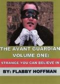 Avant Guardian - Volume One : Strange You Can Believe In