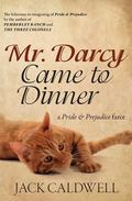Mr. Darcy Came to Dinner: a Pride & Prejudice farce