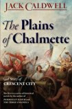 The Plains of Chalmette - a Story of Crescent City