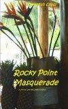 Rocky Point Masquerade : A Story of Danger and Romance in Mexico