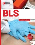 Basic Life Support (BLS) Course and Provider Handbook : Presented by National Health Care Pr...