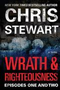 Wrath & Righteousness: Episodes One & Two (Volume 1)