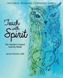 Teach with Spirit: The teacher's inward journey guide