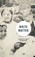 White Matter : A Memoir of Family and Medicine