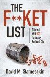The F**ket List: Things I Will NOT Be Doing Before I Die