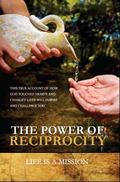 Power of Reciprocity : Life Is a Mission
