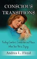 Conscious Transitions: Finding Comfort, Connection and Peace When Your Pet is Dying