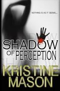Shadow of Perception