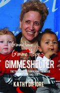 Gimme Love, Gimme Hope, Gimme Shelter