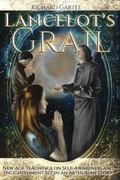 Lancelot's Grail : New Age Teachings on Self Awareness and Enlightenment Set in an Arthurian...