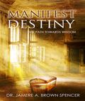 Manifest Destiny : The Path Towards Wisdom