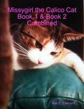 Missygirl the Calico Cat Book 1 and Book 2 Combined