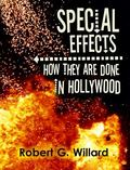 Special Effects : How They Are Done in Hollywood