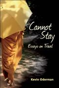 Cannot Stay : Essays on Travel