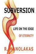 Subversion : Life on the Edge--Of Eternity