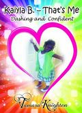 Kaiyla B. - That's Me : Dashing and Confident
