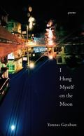 I Hung Myself on the Moon : Poems