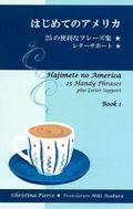 Hajimete No America 1 : 25 Handy Phrases Plus Letter Support