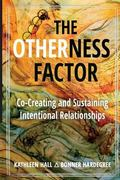 Otherness Factor : Co-Creating and Sustaining Intentional Relationship