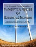 Mathematical Analysis for Scientists and Engineers. the Scholastic Forum Series No. 2 : Calc...