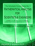 Mathematical Analysis for Scientists and Engineers Series No. 1 : An Introduction to Mathema...
