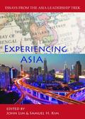 Experiencing Asia : Essays from the Asia Leadership Trek