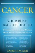 Cancer : Your Road Back to Health