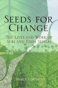 Seeds for Change : The Lives and Work of Suri and Edda Sehgal