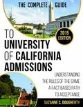 Complete Guide to University of California Admissions : Understanding the Rules of the Game ...