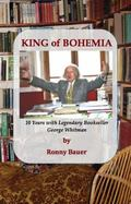 King of Bohemia : 10 Years with Legendary Bookseller George Whitman