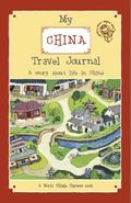 My China Travel Journal : A Story about Life in China
