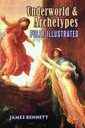 Underworld and Archetypes Fully Illustrated