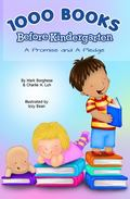 1000 Books Before Kindergarten: A Promise and A Pledge