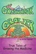 Green Neck Grower : True Tales of Growing the Medicine