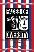Faces of Diversity (the Re-Socialization of Our Youth : Changing Tomorrow's Race Relations i...