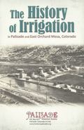 History of Irrigation in Palisade and East Orchard Mesa, Colorado
