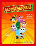 Groovin' Groceries Adventure Hands-On Activity Workbook, Student Edition : Student Edition