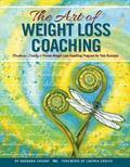 Art of Weight Loss Coaching : Barbara Crosby's Proven Weight Loss Coaching Program for Your ...