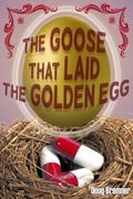 Goose That Laid the Golden Egg : Accutane, the Truth That Had to Be Told