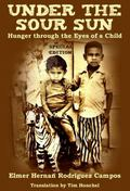 Under the Sour Sun : Hunger Through the Eyes of a Child