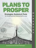 Plans to Prosper : Strategies, Systems and Tools Workbook