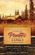 Living in Pioneer Times