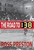 Road To 138 : The Inside Story of the Insanely Fast, Record-Breaking Grinnell Pioneers